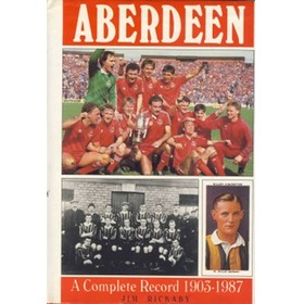 ABERDEEN - A COMPLETE RECORD 1903-1987