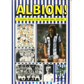 ALBION! : A COMPLETE RECORD OF WEST BROMWICH ALBION 1879-1987
