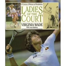 LADIES OF THE COURT: A CENTURY OF WOMEN AT WIMBLEDON
