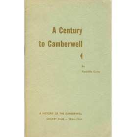 A CENTURY TO CAMBERWELL: A HISTORY OF THE CAMBERWELL CRICKET CLUB 1864–1964