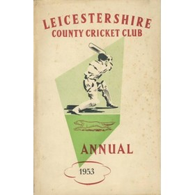 LEICESTERSHIRE COUNTY CRICKET CLUB 1953 ANNUAL