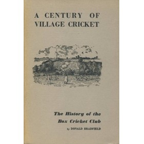 A CENTURY OF VILLAGE CRICKET: THE HISTORY OF THE BOX CRICKET CLUB