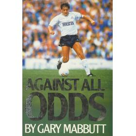 AGAINST ALL ODDS: THE AUTOBIOGRAPHY OF GARY MABBUTT