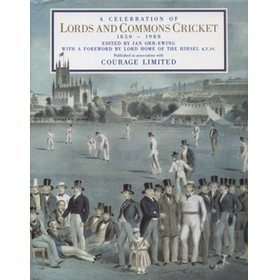 A CELEBRATION OF LORDS AND COMMONS CRICKET 1850-1988