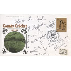 COUNTY CRICKET 1873-1973 OFFICIAL FDC (SIGNED BY 12 KENT PLAYERS)