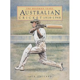 THE BRADMAN YEARS: AUSTRALIAN CRICKET 1918-1948