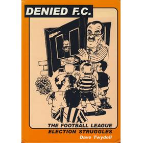 DENIED F.C. - THE FOOTBALL LEAGUE ELECTION STRUGGLERS