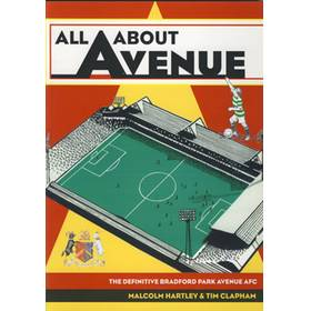 ALL ABOUT AVENUE: THE DEFINITIVE BRADFORD PARK AVENUE AFC - A COMPLETE RECORD