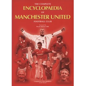 THE COMPLETE ENCYCLOPAEDIA OF MANCHESTER UNITED FOOTBALL CLUB