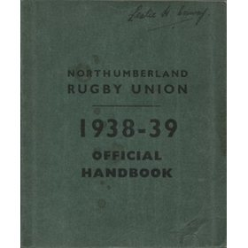 NORTHUMBERLAND RUGBY UNION OFFICIAL HANDBOOK AND GUIDE: SEASON 1938-39