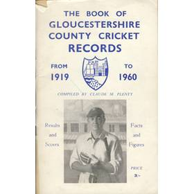 THE BOOK OF GLOUCESTERSHIRE COUNTY CRICKET RECORDS FROM 1919—1960