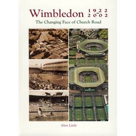 WIMBLEDON 1922-2002: THE CHANGING FACE OF CHURCH ROAD