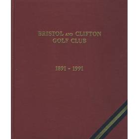 BRISTOL AND CLIFTON GOLF CLUB 1891-1991