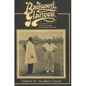 BACKWARD GLANCES: AN ALBUM OF EARLY CRICKET PHOTOGRAPHS 1857-1917