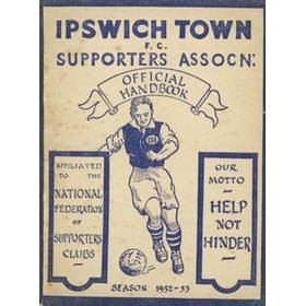 IPSWICH TOWN F.C. SUPPORTERS ASSOCIATION HANDBOOK: SEASON 1952-53