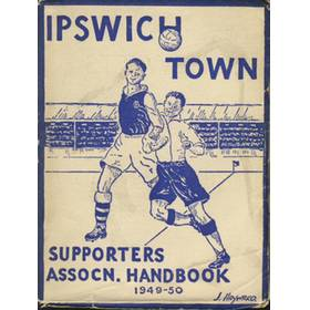 IPSWICH TOWN F.C. SUPPORTERS ASSOCIATION HANDBOOK: SEASON 1949-50