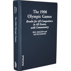THE 1908 OLYMPIC GAMES ~ RESULTS FOR ALL COMPETITORS IN ALL EVENTS, WITH COMMENTARY