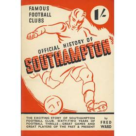 FAMOUS FOOTBALL CLUBS: OFFICIAL HISTORY OF SOUTHAMPTON