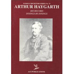 ARTHUR HAYGARTH: HIS RECORD INNINGS-BY-INNINGS