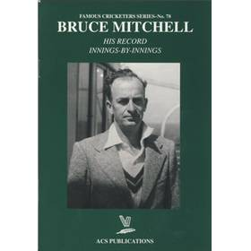 BRUCE MITCHELL: HIS RECORD INNINGS-BY-INNINGS