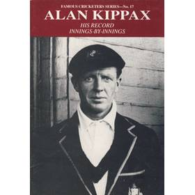 ALAN KIPPAX: HIS RECORD INNINGS-BY-INNINGS