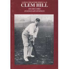 CLEM HILL: HIS RECORD INNINGS-BY-INNINGS