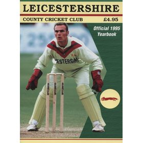 LEICESTERSHIRE COUNTY CRICKET CLUB 1995 YEAR BOOK