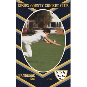 SUSSEX COUNTY CRICKET CLUB HANDBOOK 1985