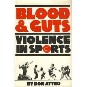 BLOOD & GUTS: VIOLENCE IN SPORTS