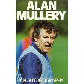 ALAN MULLERY: AN AUTOBIOGRAPHY