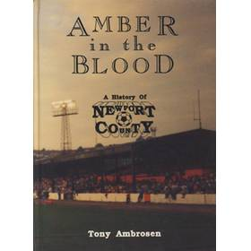 AMBER IN THE BLOOD. A HISTORY OF NEWPORT COUNTY