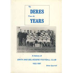 THE DERES DOWN THE YEARS - A HISTORY OF ERITH AND BELVEDERE FOOTBALL CLUB 1922-1997