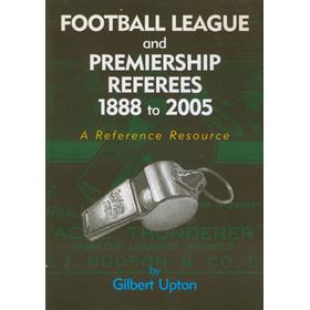 FOOTBALL LEAGUE AND PREMIERSHIP REFEREES 1888 TO 2005