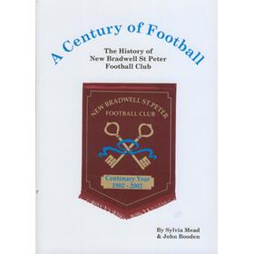 A CENTURY OF FOOTBALL - THE HISTORY OF NEW BRADWELL ST PETER FOOTBALL CLUB