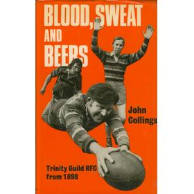 BLOOD, SWEAT AND BEERS - TRINITY GUILD R.F.C. FROM 1898