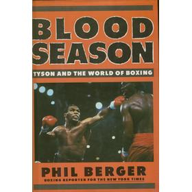 BLOOD SEASON: TYSON AND THE WORLD OF BOXING