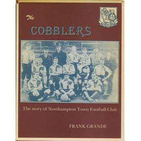THE COBBLERS: THE STORY OF NORTHAMPTON TOWN FOOTBALL CLUB
