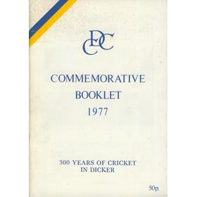 300 YEARS OF CRICKET IN DICKER - COMMEMORATIVE BOOKLET 1977