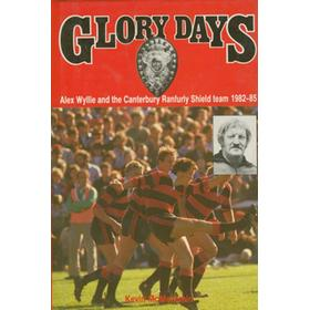 GLORY DAYS: ALEX WYLLIE AND THE CANTERBURY RANFURLY SHIELD TEAM 1982-85