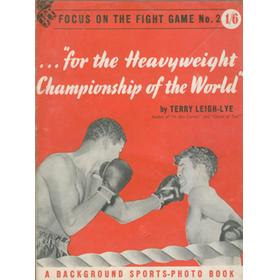 """...FOR THE HEAVYWEIGHT CHAMPIONSHIP OF THE WORLD"""
