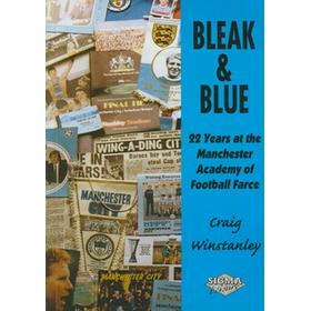 BLEAK & BLUE: 22 YEARS AT THE MANCHESTER ACADEMY OF FOOTBALL FARCE