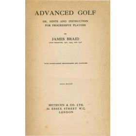 ADVANCED GOLF: OR, HINTS AND INSTRUCTION FOR PROGRESSIVE PLAYERS