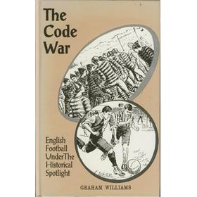 THE CODE WAR. ENGLISH FOOTBALL UNDER THE HISTORICAL SPOTLIGHT