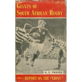 "GIANTS OF SOUTH AFRICAN RUGBY: WITH A REPORT ON THE ""LIONS"""