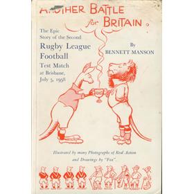 ANOTHER BATTLE FOR BRITAIN: THE EPIC STORY OF THE RUGBY LEAGUE TEST MATCH AT BRISBANE 1958