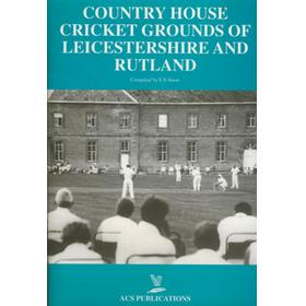 COUNTRY HOUSE CRICKET GROUNDS OF LEICESTERSHIRE AND RUTLAND
