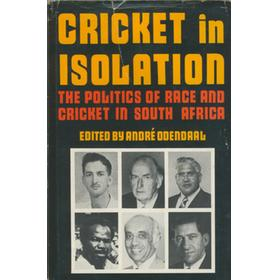CRICKET IN ISOLATION - THE POLITICS OF RACE AND CRICKET IN SOUTH AFRICA