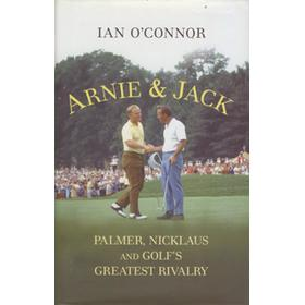 ARNIE & JACK: PALMER, NICKLAUS AND GOLF
