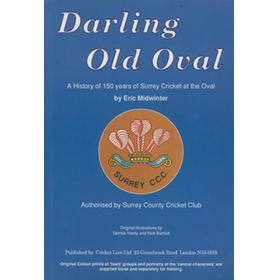 DARLING OLD OVAL:  A HISTORY OF 150 YEARS OF SURREY CRICKET AT THE OVAL