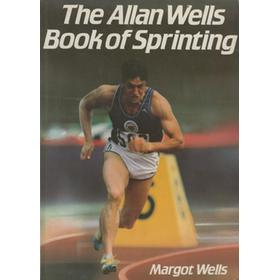 THE ALLAN WELLS BOOK OF SPRINTING